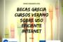 Becas Grecia para cursos verano sobre uso eficiente de internet